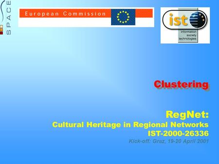 RegNet: Cultural Heritage in Regional Networks IST-2000-26336 Kick-off: Graz, 19-20 April 2001 Clustering.