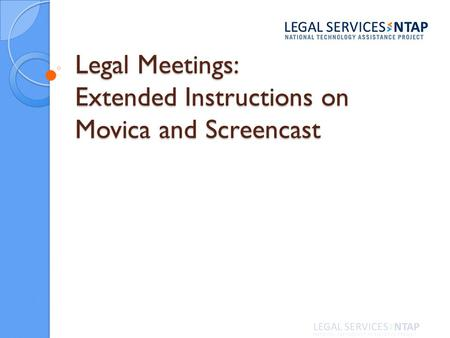Legal Meetings: Extended Instructions on Movica and Screencast.