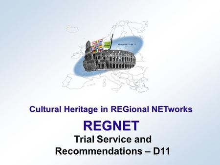 Cultural Heritage in REGional NETworks REGNET Trial Service and Recommendations – D11.