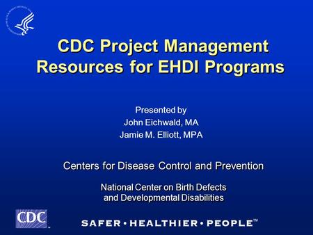 TM Centers for Disease Control and Prevention National Center on Birth Defects and Developmental Disabilities Centers for Disease Control and Prevention.