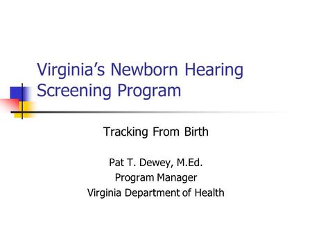 Virginia's Newborn Hearing Screening Program