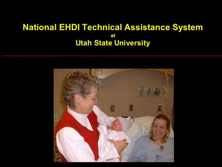 National EHDI Technical Assistance System at Utah State University.