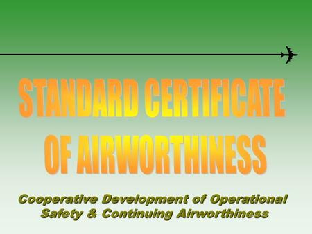 STANDARD CERTIFICATE OF AIRWORTHINESS
