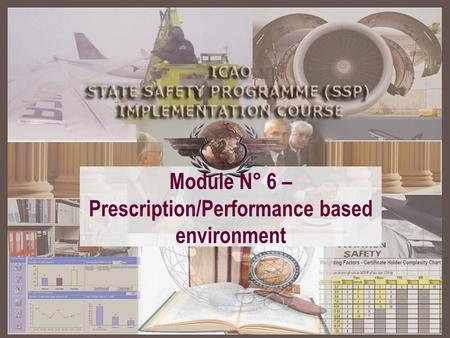 Module N° 6 – Prescription/Performance based environment.