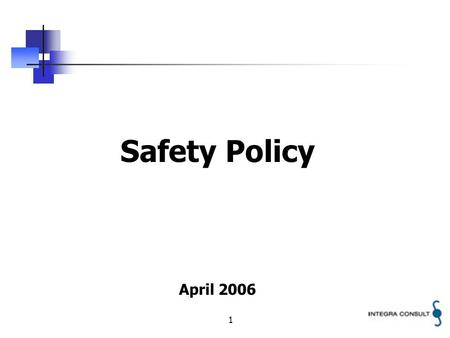1 Safety Policy April 2006. 2 Safety Policy National Level Regulator Service Provider Service Provider.
