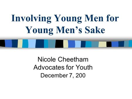 Involving Young Men for Young Men's Sake