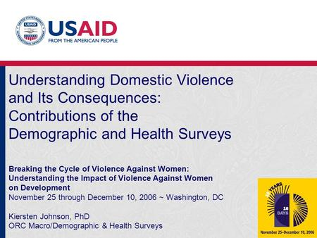 Understanding Domestic Violence and Its Consequences: Contributions of the Demographic and Health Surveys Breaking the Cycle of Violence Against Women: