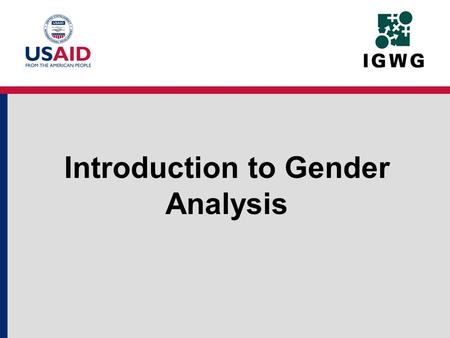 Introduction to Gender Analysis. What is Gender Analysis? Gender analysis is a systematic way of examining the differences in roles and norms for women.