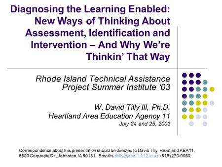 Diagnosing the Learning Enabled: New Ways of Thinking About Assessment, Identification and Intervention – And Why Were Thinkin That Way Rhode Island Technical.