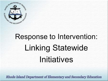 Response to Intervention: Linking Statewide Initiatives.