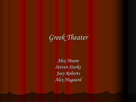 Greek Theater Alex Moore Steven Starks Joey Roberts Alex Hugaurd.