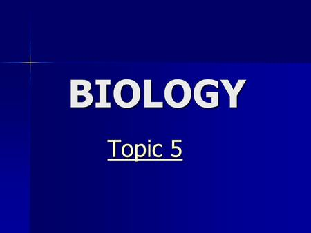 BIOLOGY Topic 5 Topic 5. Topic Outline Digestion DigestionDigestion The Transport System The Transport System The Transport System The Transport System.