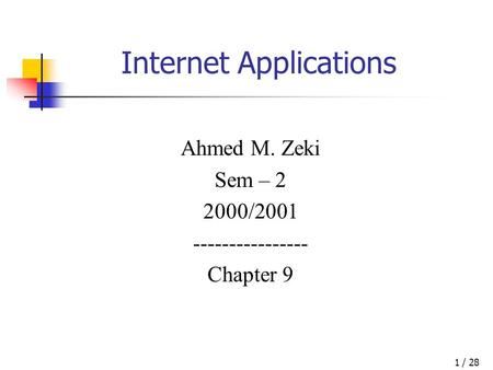 / 281 Internet Applications Ahmed M. Zeki Sem – 2 2000/2001 ---------------- Chapter 9.