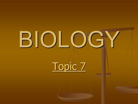 BIOLOGY Topic 7 Topic 7. Topic Outline Cell Respiration Cell Respiration Cell Respiration Cell Respiration Photosynthesis Photosynthesis Photosynthesis.