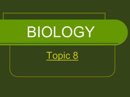 BIOLOGY Topic 8. Topic Outline Meiosis Dihybrid Crosses Autosomal Gene Linkage Polygenic Inheritance HOME.