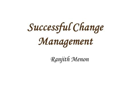 Successful Change Management Ranjith Menon. Two battleships assigned to the training squadron had been at sea on maneuvers in heavy weather for several.