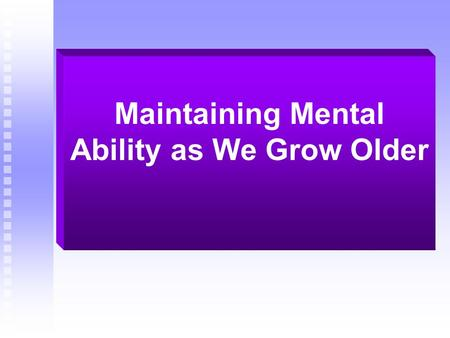 Maintaining Mental Ability as We Grow Older. Are You an Optimist? If you are then good news- People who have a positive mental outlook tend to show less.