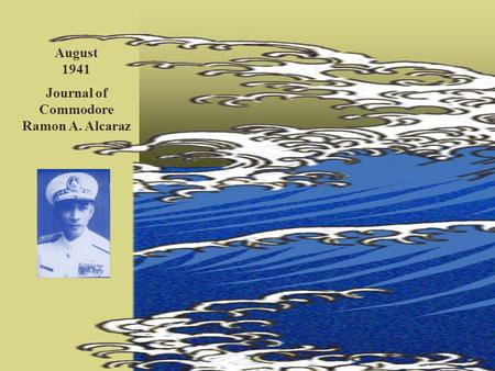 Journal of Commodore Ramon A. Alcaraz August 1941.