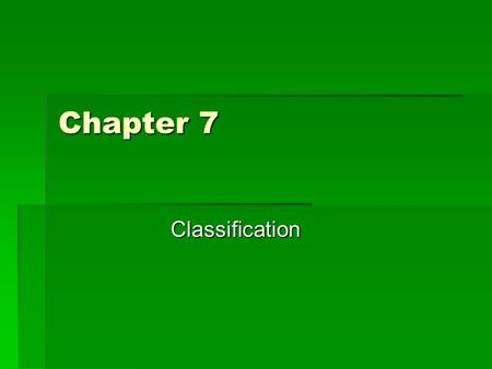 Chapter 7 Classification