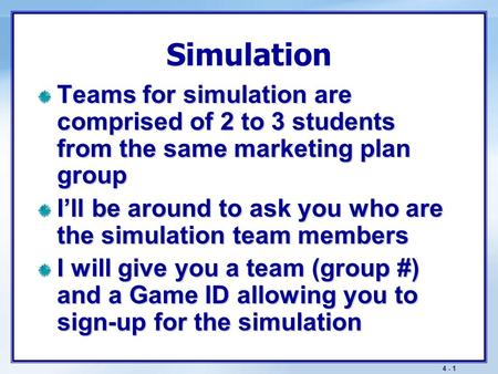 4 - 0 Today 9:30 to 10:50 Check your group # -- are you in a group? If not – you need to get in one Simulation information Finish Seinfelds Soup Nazi Notice.