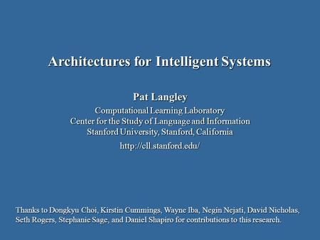 Pat Langley Computational Learning Laboratory Center for the Study of Language and Information Stanford University, Stanford, California