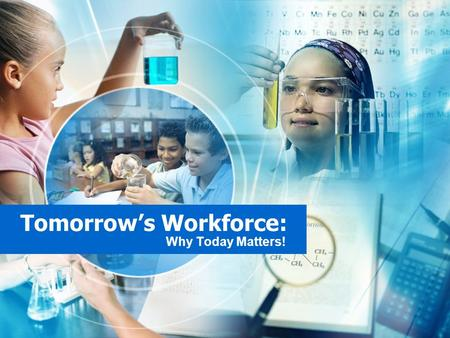 Tomorrows Workforce: Why Today Matters!. Approximately 60% of todays students are disconnected by the time they reach their 9 th year of education.