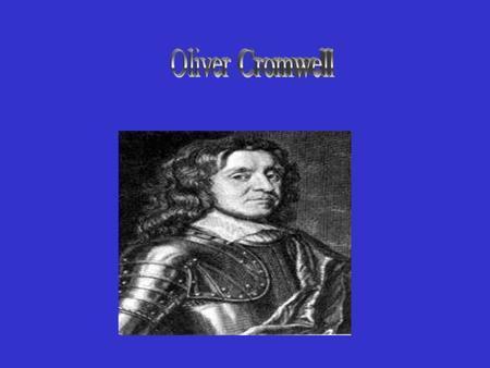 What was he like? During the interregnum, Oliver Cromwell was offered the crown several times by Parliament. He hemmed and hawed, and thought about.