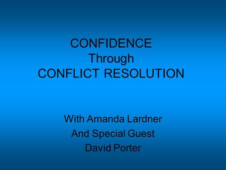 CONFIDENCE Through CONFLICT RESOLUTION With Amanda Lardner And Special Guest David Porter.