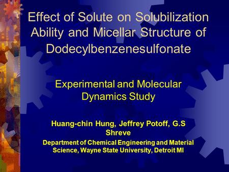 Effect of Solute on Solubilization Ability and Micellar Structure of Dodecylbenzenesulfonate Experimental and Molecular Dynamics Study Huang-chin Hung,
