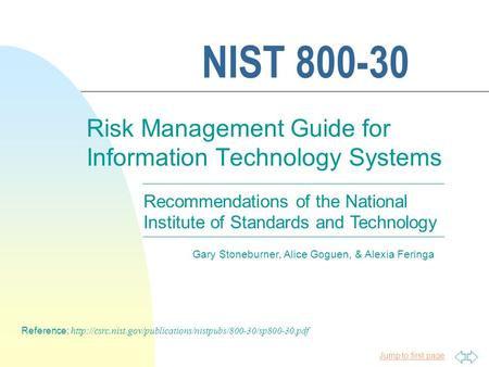 Jump to first page NIST 800-30 Risk Management Guide for Information Technology Systems Reference: