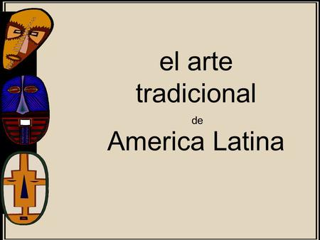 El arte tradicional America Latina de. Dominican Republic Government and development agencies are encouraging arts and crafts Some campesinos are involved.