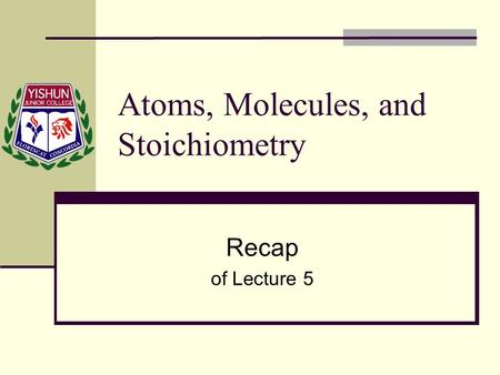 Atoms, Molecules, and Stoichiometry