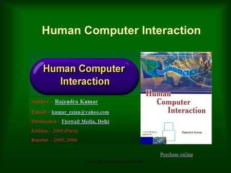 Copyright Rajendra Kumar MIET Human Computer Interaction Author – Rajendra KumarRajendra Kumar  –  Publication.