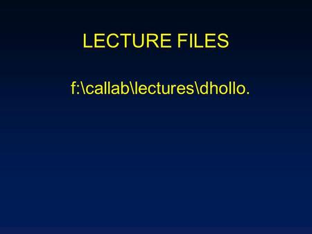LECTURE FILES f:\callab\lectures\dhollo.. PHARMACOLOGY route of elimination –kidney –liver –both.