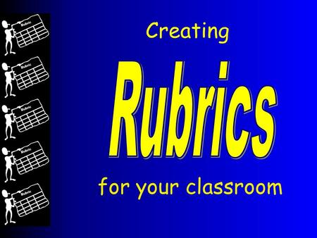 Creating for your classroom. Rubric Options 1. Adopt 2. Adapt 3. Create.