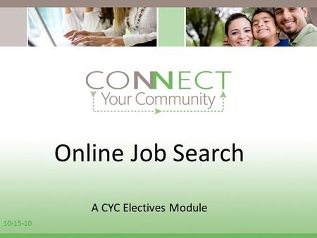 Online Job Search A CYC Electives Module 10-15-10.