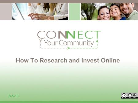 1 How To Research and Invest Online 8-5-10. 9 Investing Online The internet allows investors to access account information 24/7, initiate securities transactions.