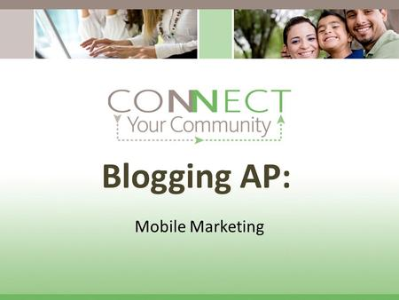 Blogging AP: Mobile Marketing. Get Mobile! There is no delight in owning anything unshared. ~ Seneca, a Roman philosopher.