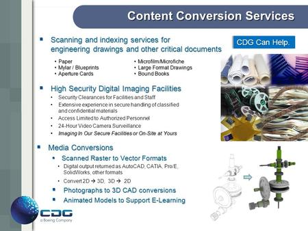 Content Conversion Services CDG Can Help. Scanning and indexing services for engineering drawings and other critical documents Scanning and indexing services.