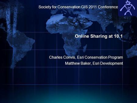 Online Sharing at 10.1 Society for Conservation GIS 2011 Conference
