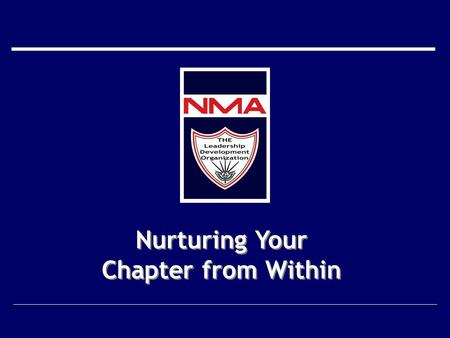 Nurturing Your Chapter from Within Nurturing Your Chapter from Within.