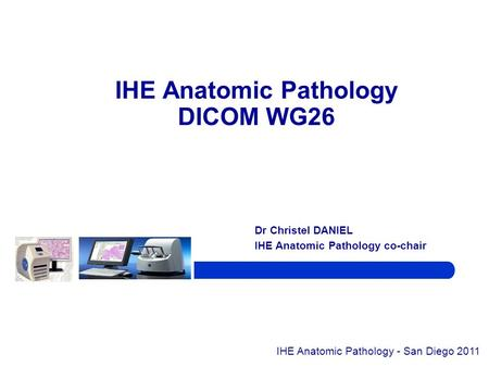 IHE Anatomic Pathology DICOM WG26