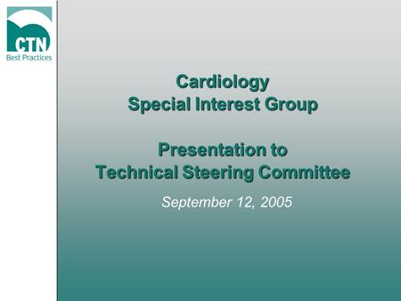Cardiology Special Interest Group Presentation to Technical Steering Committee September 12, 2005.