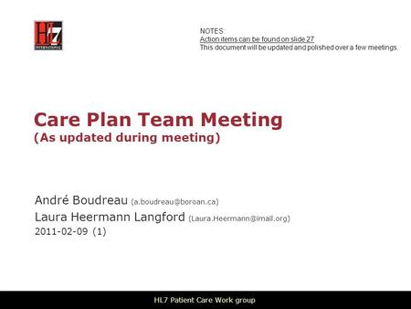 Care Plan Team Meeting (As updated during meeting) André Boudreau Laura Heermann Langford 2011-02-09.