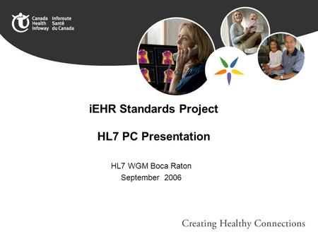IEHR Standards Project HL7 PC Presentation HL7 WGM Boca Raton September 2006.