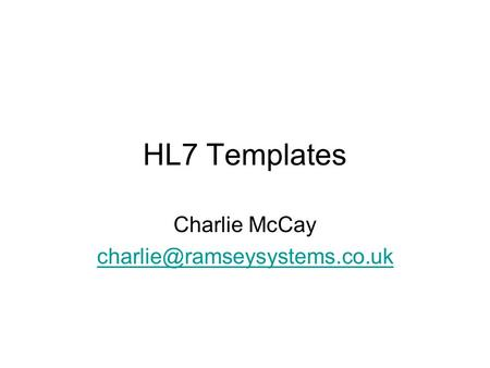 HL7 Templates Charlie McCay