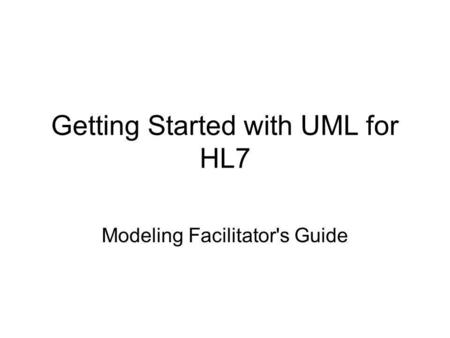 Getting Started with UML for HL7