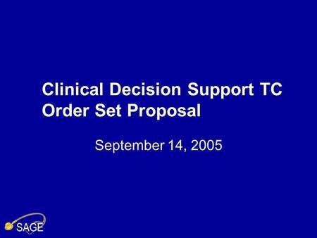 Clinical Decision Support TC Order Set Proposal September 14, 2005.