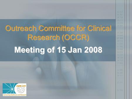 Outreach Committee for Clinical Research (OCCR) Meeting of 15 Jan 2008.