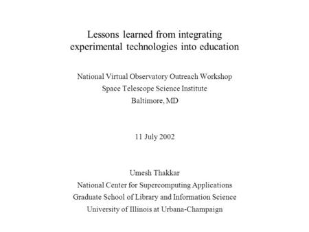 Lessons learned from integrating experimental technologies into education National Virtual Observatory Outreach Workshop Space Telescope Science Institute.
